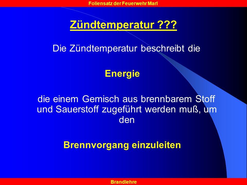 Brandlehre Foliensatz der Feuerwehr Marl Zündtemperatur ??.