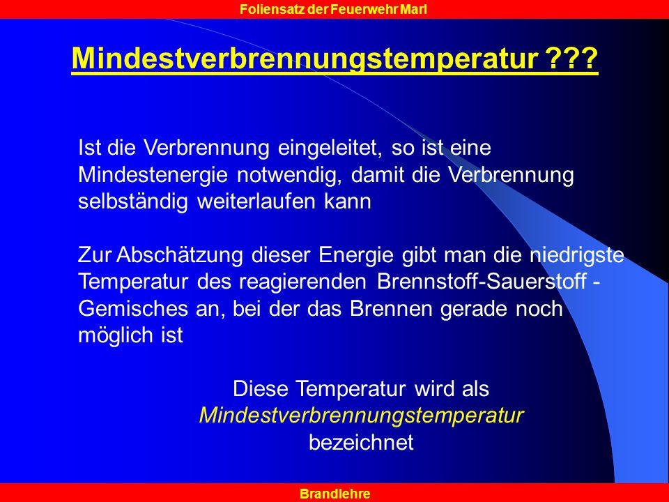 Brandlehre Foliensatz der Feuerwehr Marl Mindestverbrennungstemperatur ??.