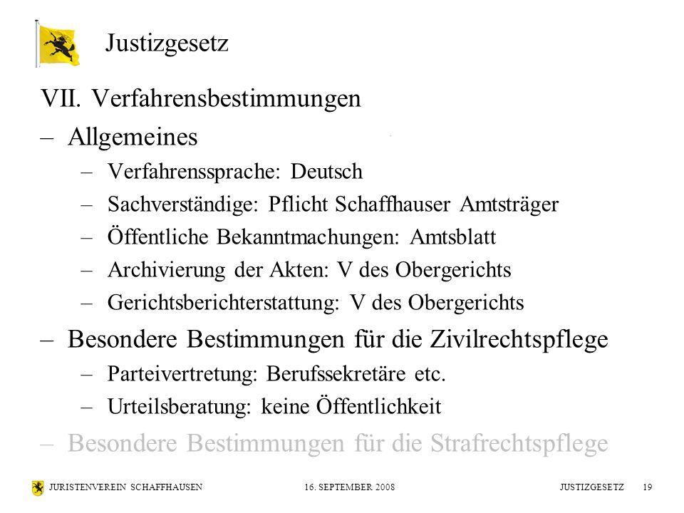 JURISTENVEREIN SCHAFFHAUSEN16. SEPTEMBER 2008 JUSTIZGESETZ19 VII. Verfahrensbestimmungen –Allgemeines –Verfahrenssprache: Deutsch –Sachverständige: Pf