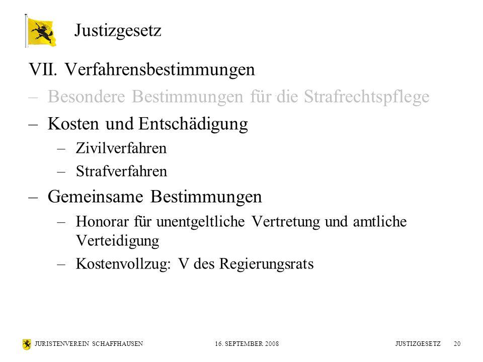 JURISTENVEREIN SCHAFFHAUSEN16. SEPTEMBER 2008 JUSTIZGESETZ20 VII.