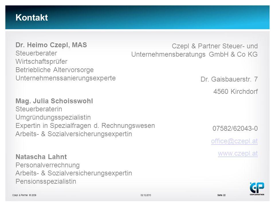 Czepl & Partner © 200902.12.2010Seite 22 Kontakt Dr. Heimo Czepl, MAS Steuerberater Wirtschaftsprüfer Betriebliche Altervorsorge Unternehmenssanierung