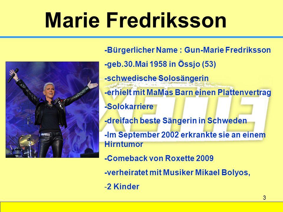 3 Marie Fredriksson -Bürgerlicher Name : Gun-Marie Fredriksson -geb.30.Mai 1958 in Össjo (53) -schwedische Solosängerin -erhielt mit MaMas Barn einen