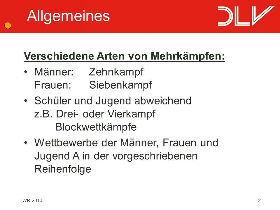 2 Verschiedene Arten von Mehrkämpfen: Männer:Zehnkampf Frauen:Siebenkampf Schüler und Jugend abweichend z.B.