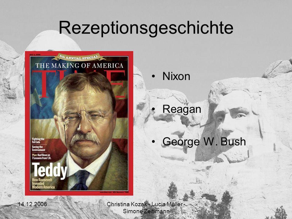 14.12.2006Christina Kozak - Lucia Müller - Simone Zeitlmann Rezeptionsgeschichte Nixon Reagan George W.