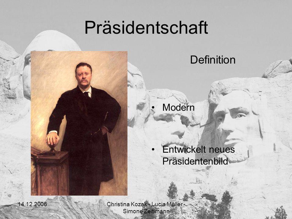 14.12.2006Christina Kozak - Lucia Müller - Simone Zeitlmann Präsidentschaft Definition Modern Entwickelt neues Präsidentenbild