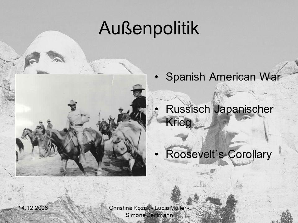 14.12.2006Christina Kozak - Lucia Müller - Simone Zeitlmann Außenpolitik Spanish American War Russisch Japanischer Krieg Roosevelt`s-Corollary