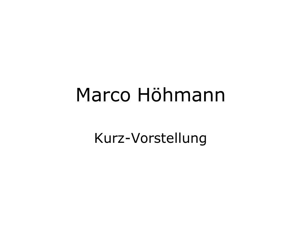 Marco Höhmann Kurz-Vorstellung