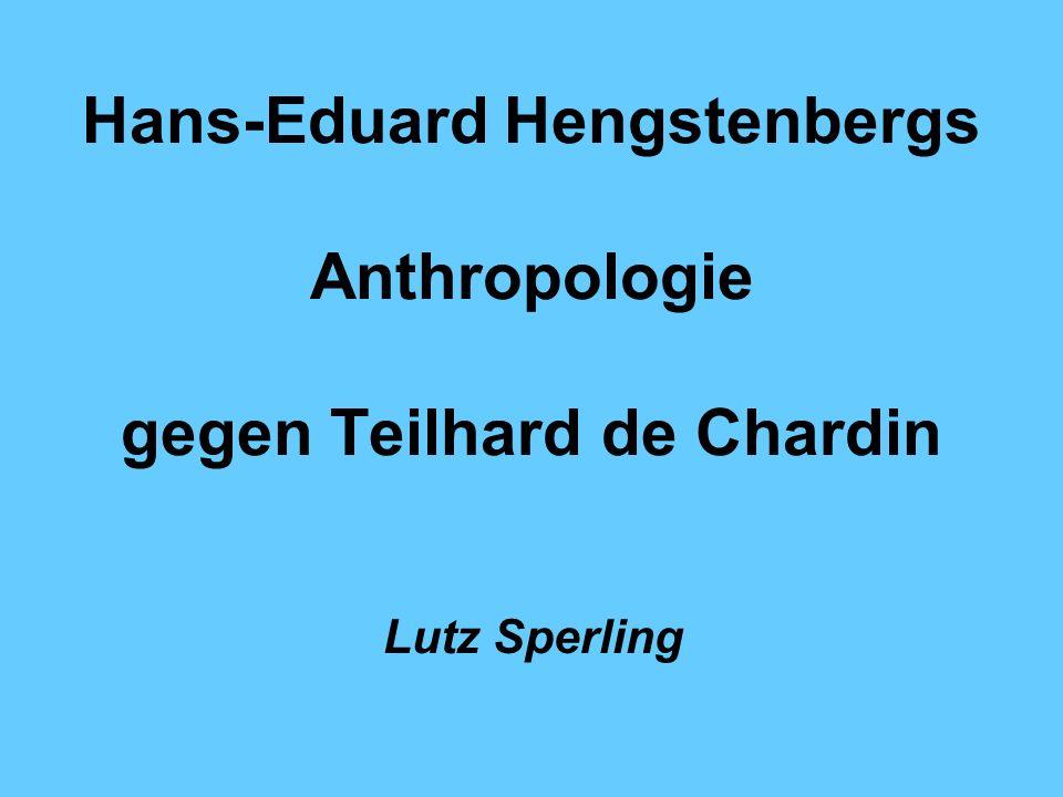 Hans-Eduard Hengstenbergs Anthropologie gegen Teilhard de Chardin Lutz Sperling