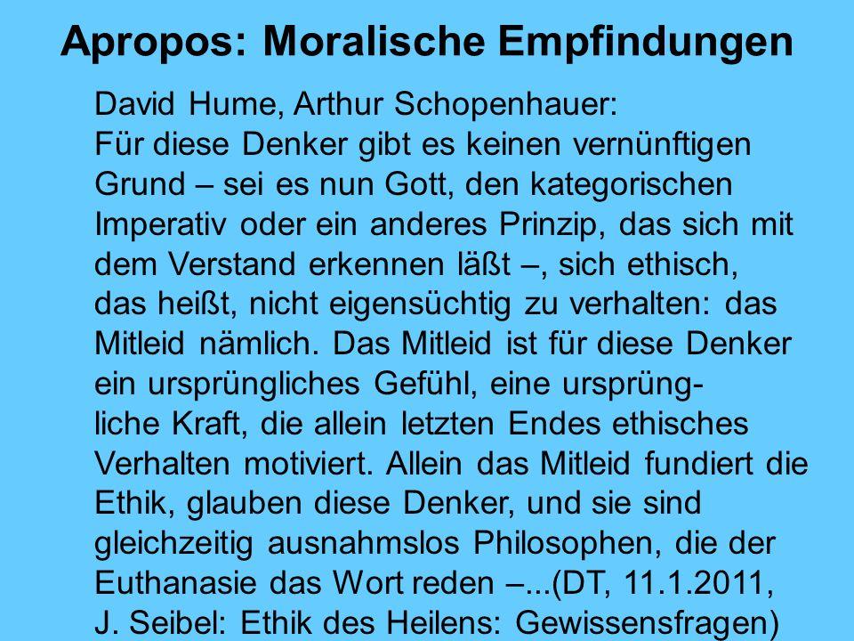Apropos: Moralische Empfindungen David Hume, Arthur Schopenhauer: Für diese Denker gibt es keinen vernünftigen Grund – sei es nun Gott, den kategorisc