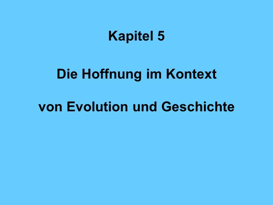Kapitel 5 Die Hoffnung im Kontext von Evolution und Geschichte