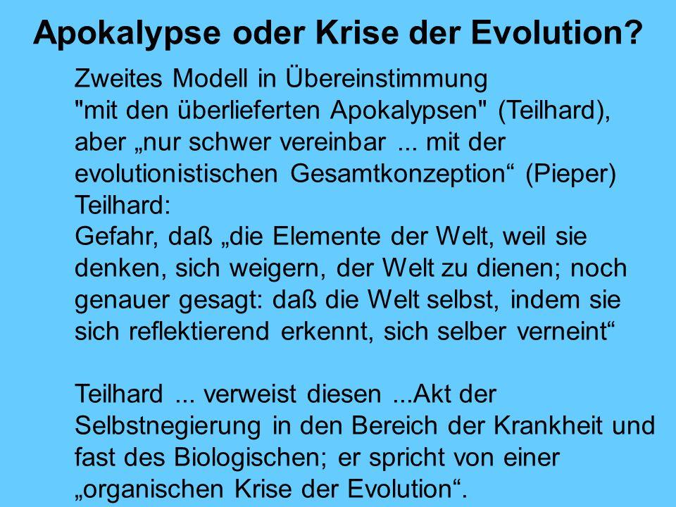 Apokalypse oder Krise der Evolution? Zweites Modell in Übereinstimmung
