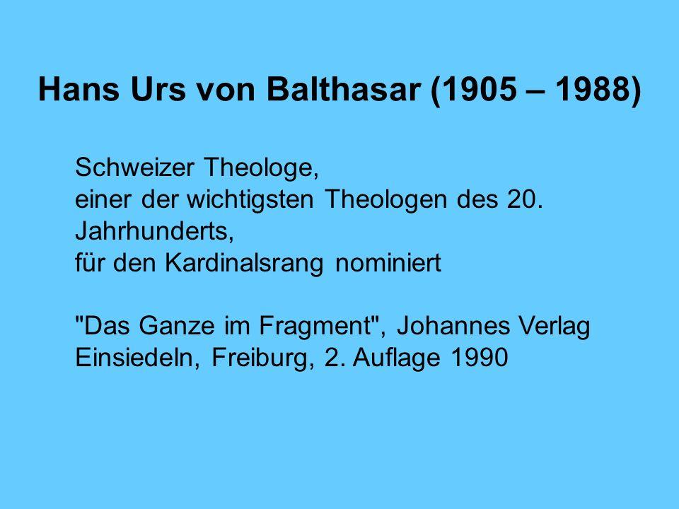 Hans Urs von Balthasar (1905 – 1988) Schweizer Theologe, einer der wichtigsten Theologen des 20. Jahrhunderts, für den Kardinalsrang nominiert