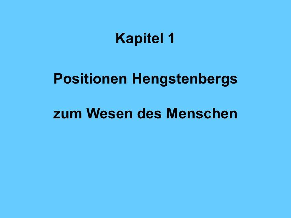Kapitel 1 Positionen Hengstenbergs zum Wesen des Menschen