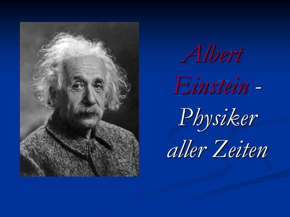 Albert Einstein - Physiker aller Zeiten