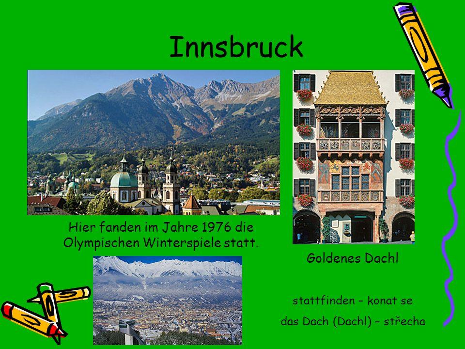 Innsbruck Hier fanden im Jahre 1976 die Olympischen Winterspiele statt.
