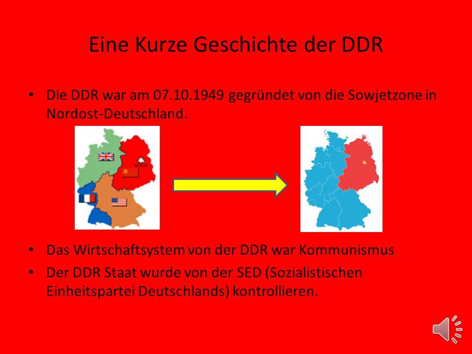 Eine Kurze Geschichte der DDR Die DDR war am 07.10.1949 gegründet von die Sowjetzone in Nordost-Deutschland.