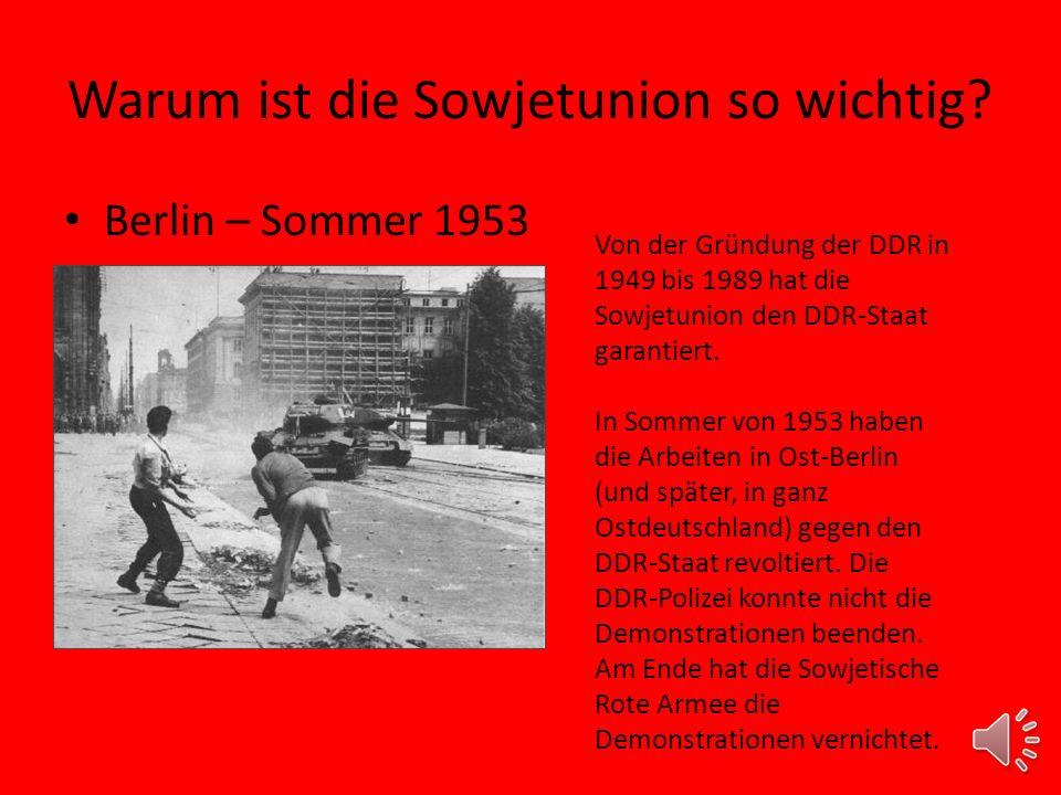 Warum ist die Sowjetunion so wichtig.
