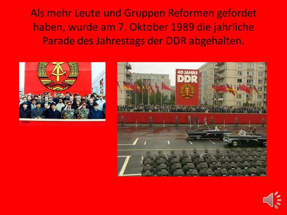 Die Monaten vor dem 07.10.1989 Sommer und Herbst 1989 - Kommunistische Staaten in Polen, Ungarn, Tschechoslowakei waren zu Ende. Leute von der DDR war