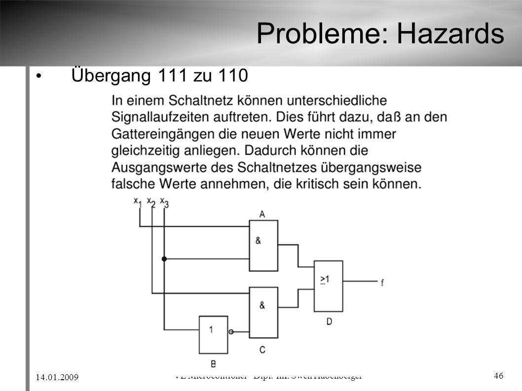 14.01.2009 VL Microcontroller - Dipl.-Inf. Swen Habenberger 46 Probleme: Hazards Übergang 111 zu 110