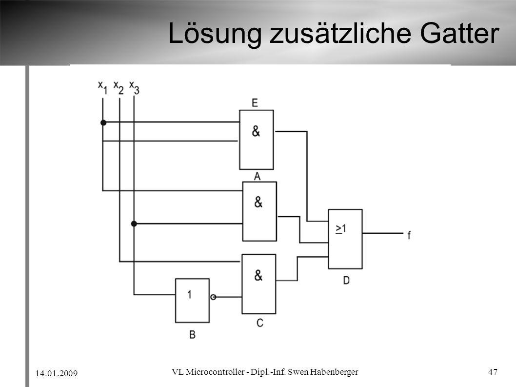 14.01.2009 VL Microcontroller - Dipl.-Inf. Swen Habenberger 47 Lösung zusätzliche Gatter