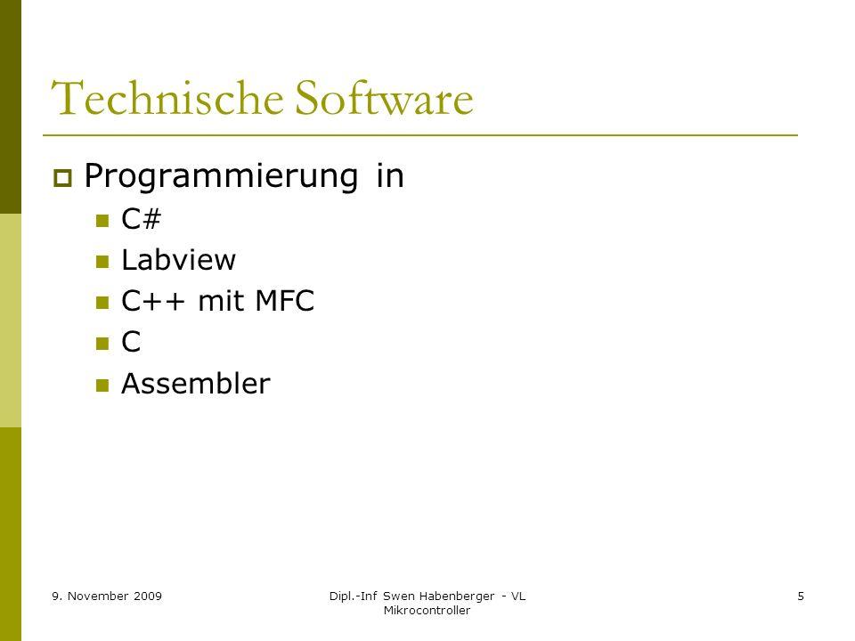 9. November 2009Dipl.-Inf Swen Habenberger - VL Mikrocontroller 5 Technische Software Programmierung in C# Labview C++ mit MFC C Assembler