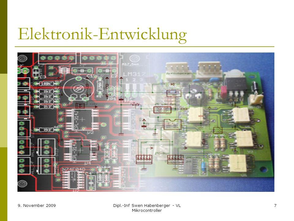 9. November 2009Dipl.-Inf Swen Habenberger - VL Mikrocontroller 7 Elektronik-Entwicklung