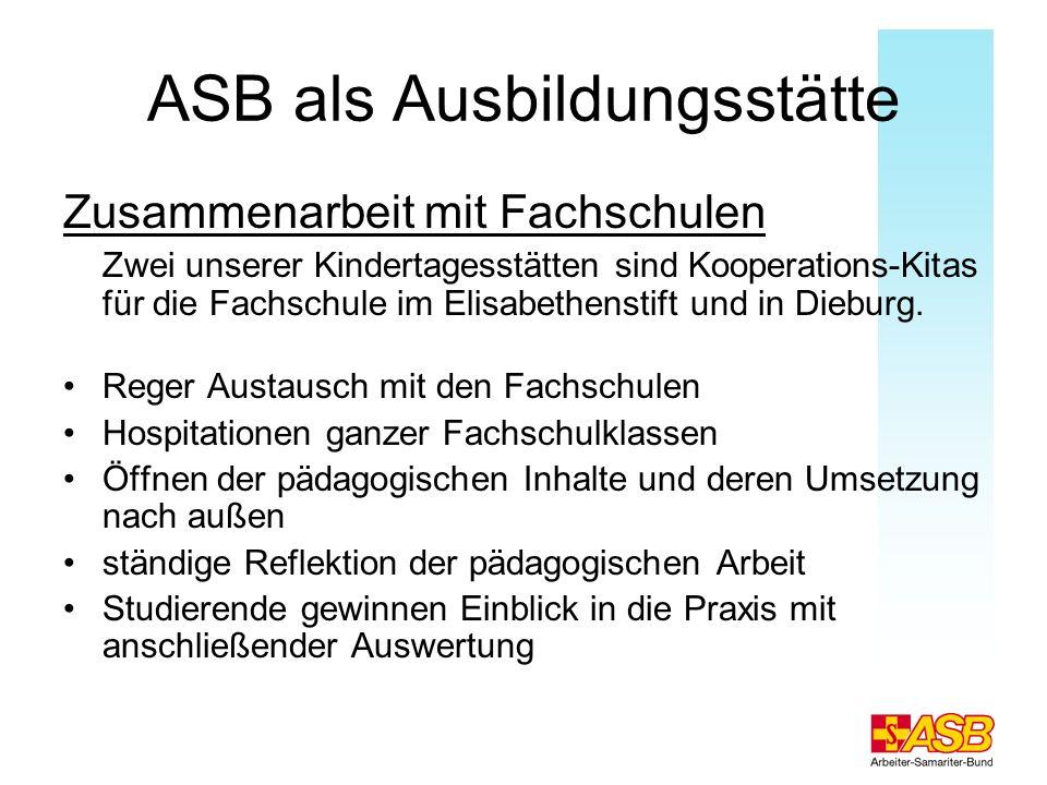 ASB als Ausbildungsstätte Zusammenarbeit mit Fachschulen Zwei unserer Kindertagesstätten sind Kooperations-Kitas für die Fachschule im Elisabethenstif