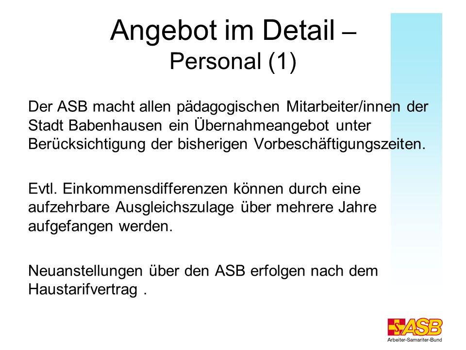 Angebot im Detail – Personal (1) Der ASB macht allen pädagogischen Mitarbeiter/innen der Stadt Babenhausen ein Übernahmeangebot unter Berücksichtigung