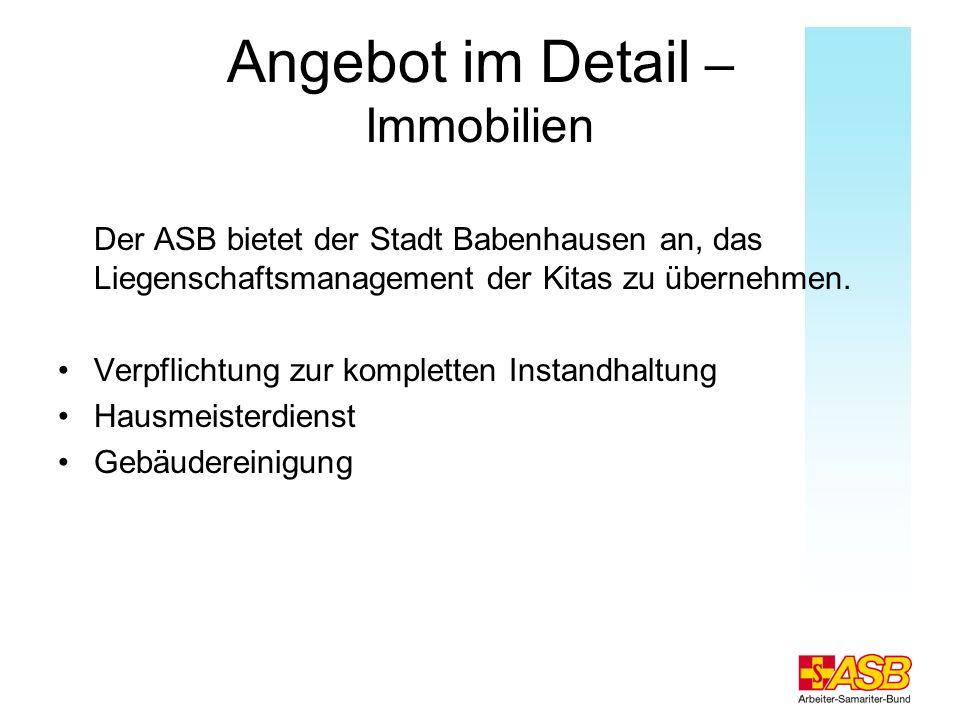 Angebot im Detail – Immobilien Der ASB bietet der Stadt Babenhausen an, das Liegenschaftsmanagement der Kitas zu übernehmen. Verpflichtung zur komplet