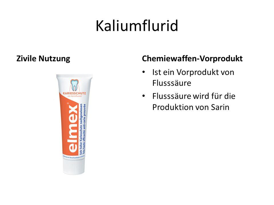 Kaliumflurid Zivile NutzungChemiewaffen-Vorprodukt Ist ein Vorprodukt von Flusssäure Flusssäure wird für die Produktion von Sarin