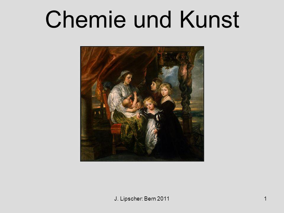 J. Lipscher: Bern 20111 Chemie und Kunst
