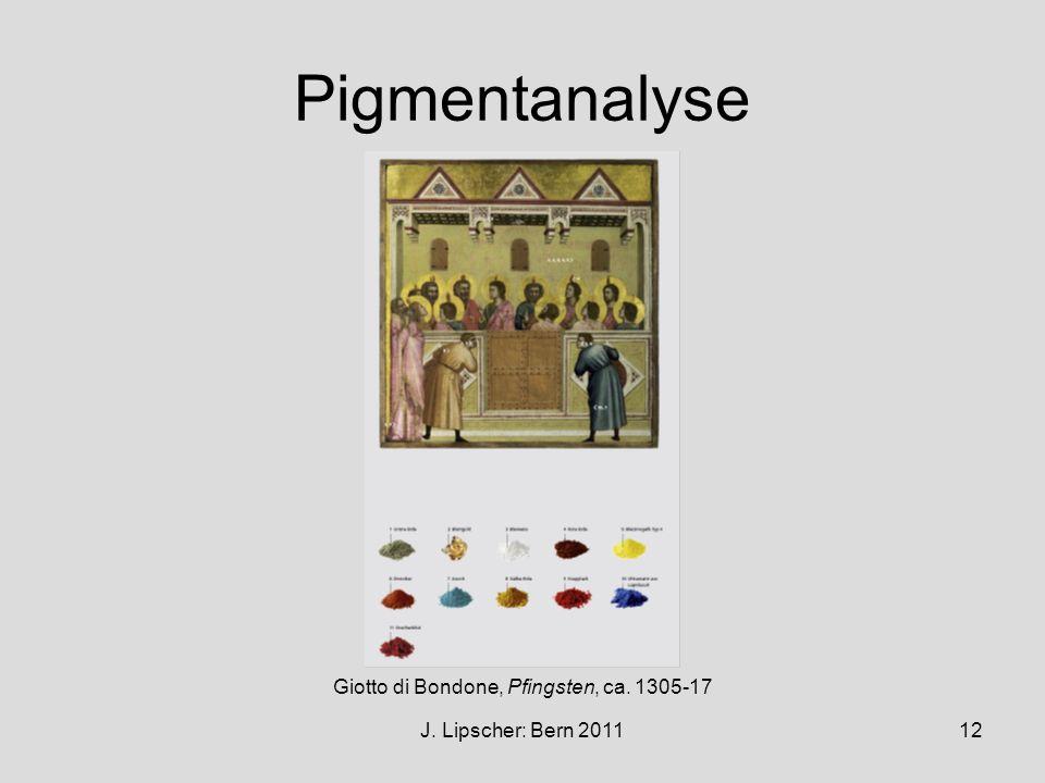 J. Lipscher: Bern 201112 Pigmentanalyse Giotto di Bondone, Pfingsten, ca. 1305-17