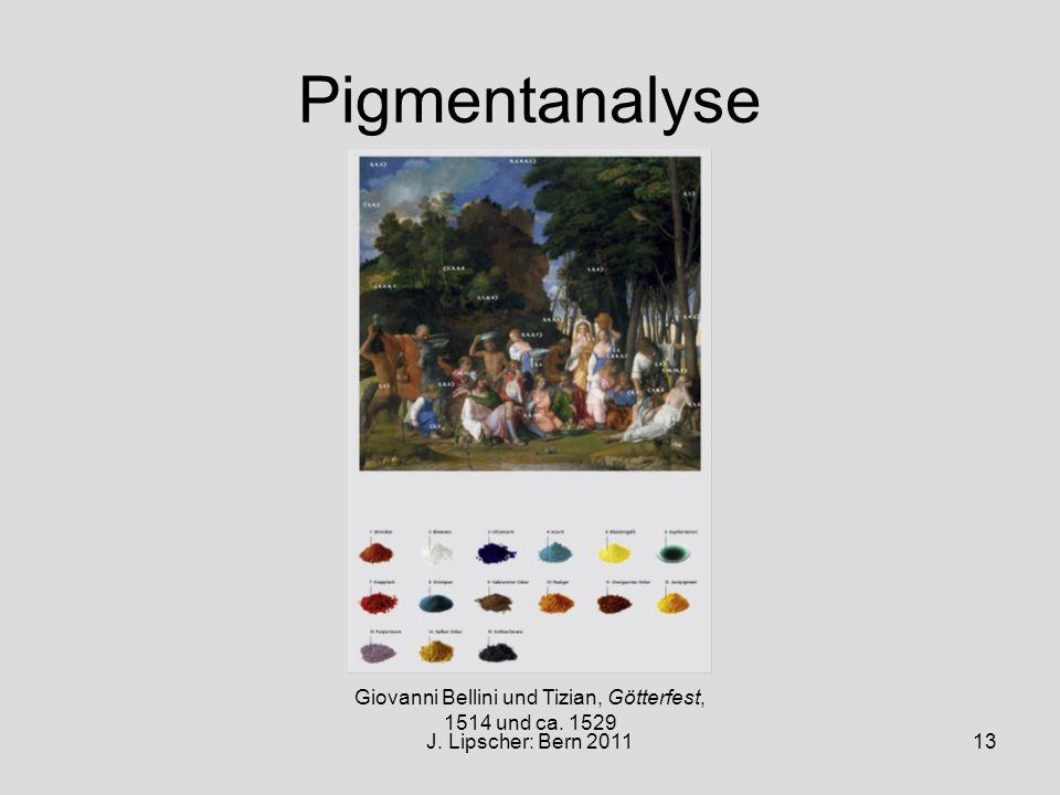 J. Lipscher: Bern 201113 Pigmentanalyse Giovanni Bellini und Tizian, Götterfest, 1514 und ca. 1529