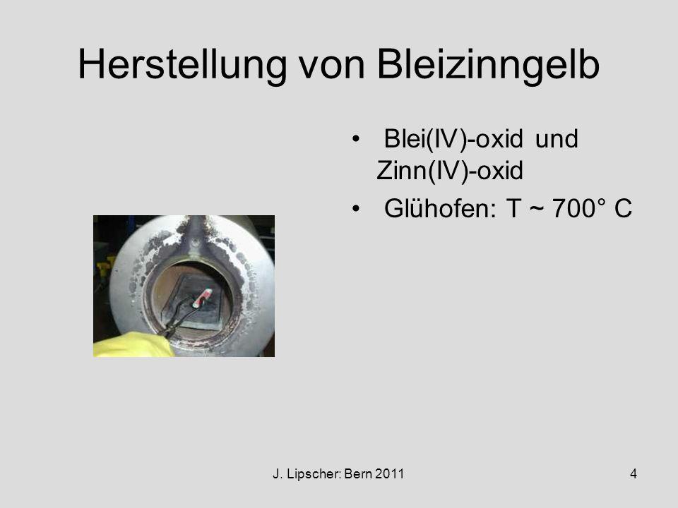 J. Lipscher: Bern 20114 Herstellung von Bleizinngelb Blei(IV)-oxid und Zinn(IV)-oxid Glühofen: T ~ 700° C