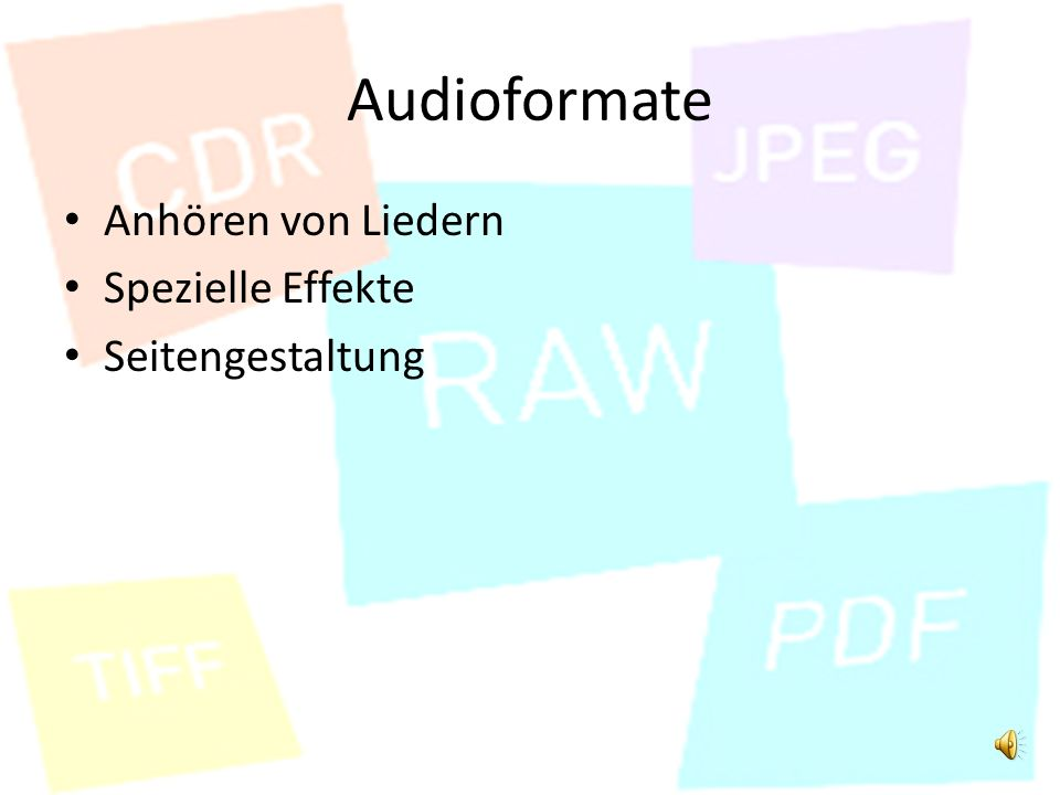 Audioformate Anhören von Liedern Spezielle Effekte Seitengestaltung