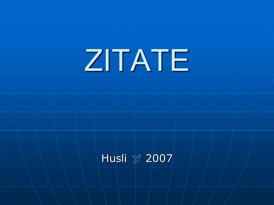 ZITATE Husli 2007
