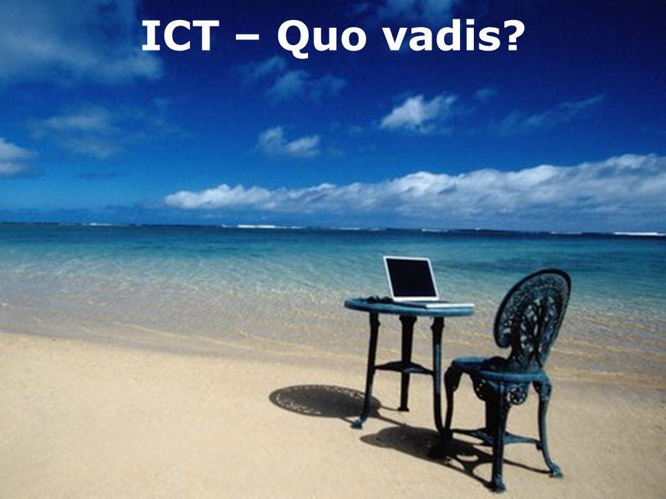 ICT – Quo vadis?