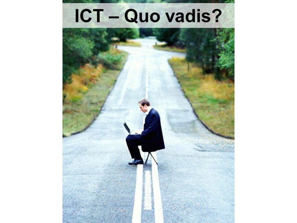 ICT – Quo vadis