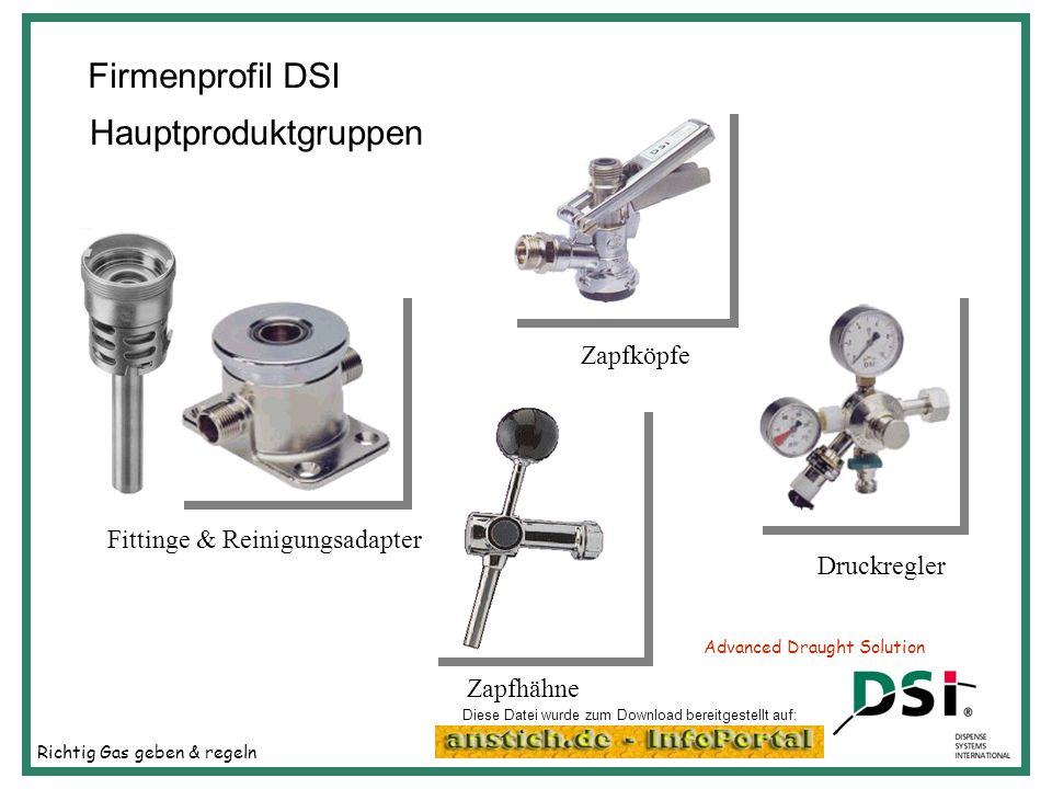 Richtig Gas geben & regeln Advanced Draught Solution Firmenprofil DSI Hauptproduktgruppen Zapfköpfe Druckregler Zapfhähne Fittinge & Reinigungsadapter