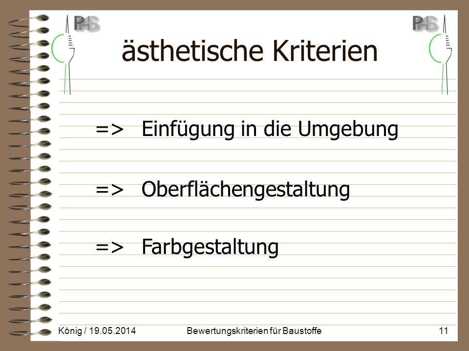 ästhetische Kriterien => Einfügung in die Umgebung => Oberflächengestaltung => Farbgestaltung König / 19.05.201411Bewertungskriterien für Baustoffe