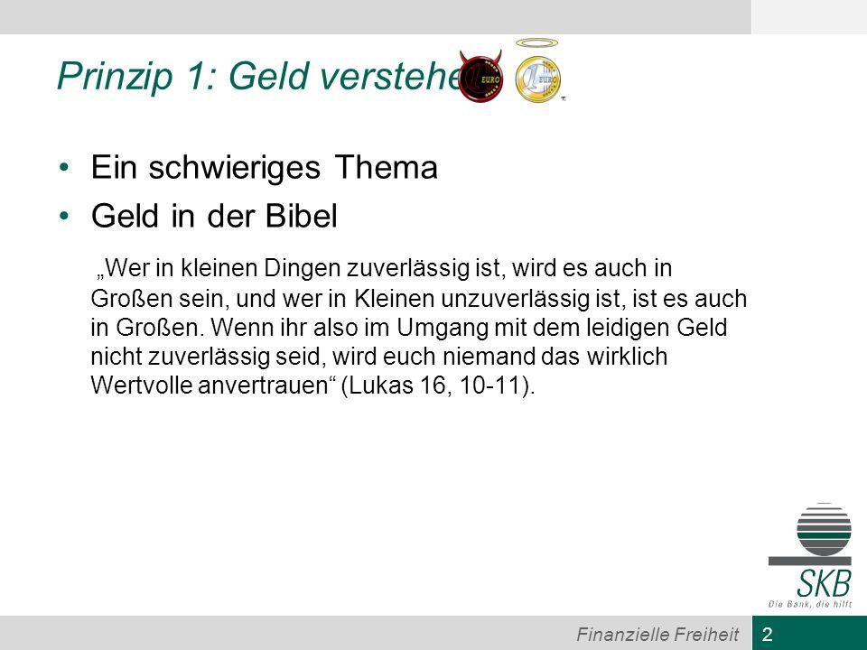 2 Prinzip 1: Geld verstehen Ein schwieriges Thema Geld in der Bibel Wer in kleinen Dingen zuverlässig ist, wird es auch in Großen sein, und wer in Kle