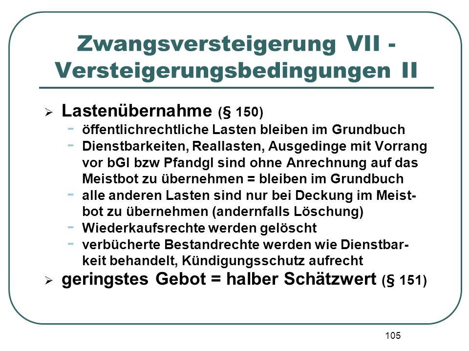 105 Zwangsversteigerung VII - Versteigerungsbedingungen II Lastenübernahme (§ 150) - öffentlichrechtliche Lasten bleiben im Grundbuch - Dienstbarkeite