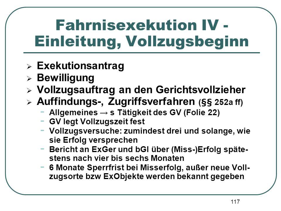 117 Fahrnisexekution IV - Einleitung, Vollzugsbeginn Exekutionsantrag Bewilligung Vollzugsauftrag an den Gerichtsvollzieher Auffindungs-, Zugriffsverf