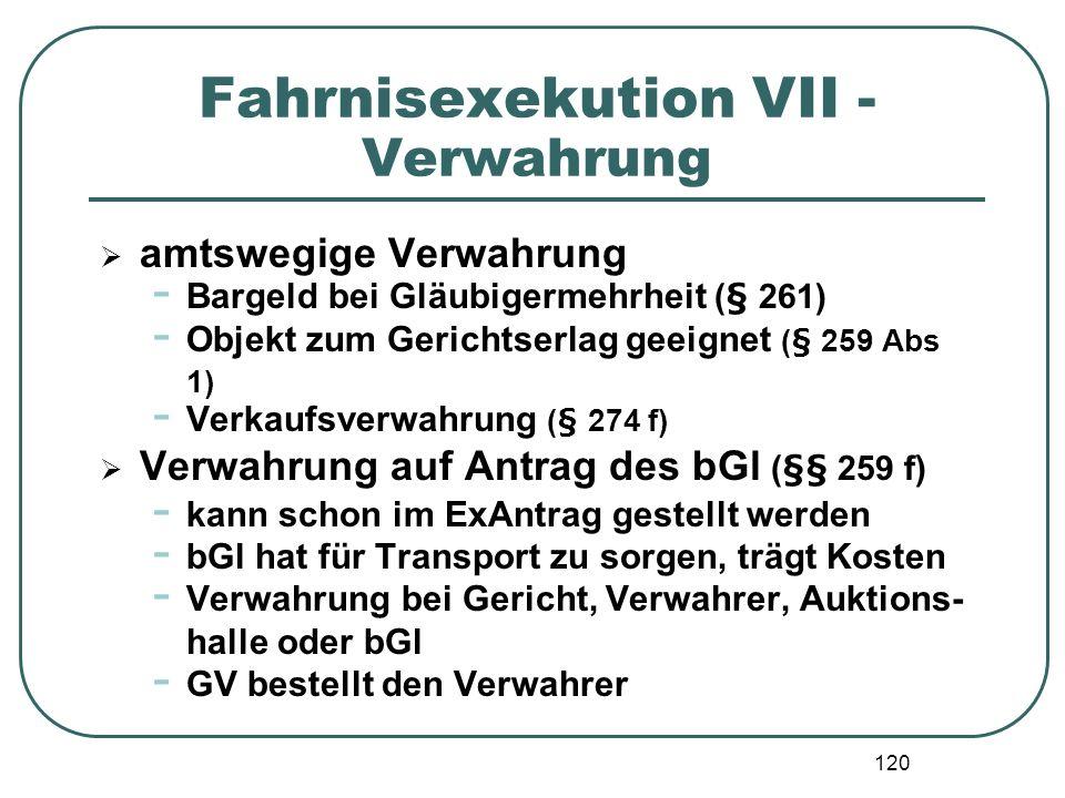 120 Fahrnisexekution VII - Verwahrung amtswegige Verwahrung - Bargeld bei Gläubigermehrheit (§ 261) - Objekt zum Gerichtserlag geeignet (§ 259 Abs 1)