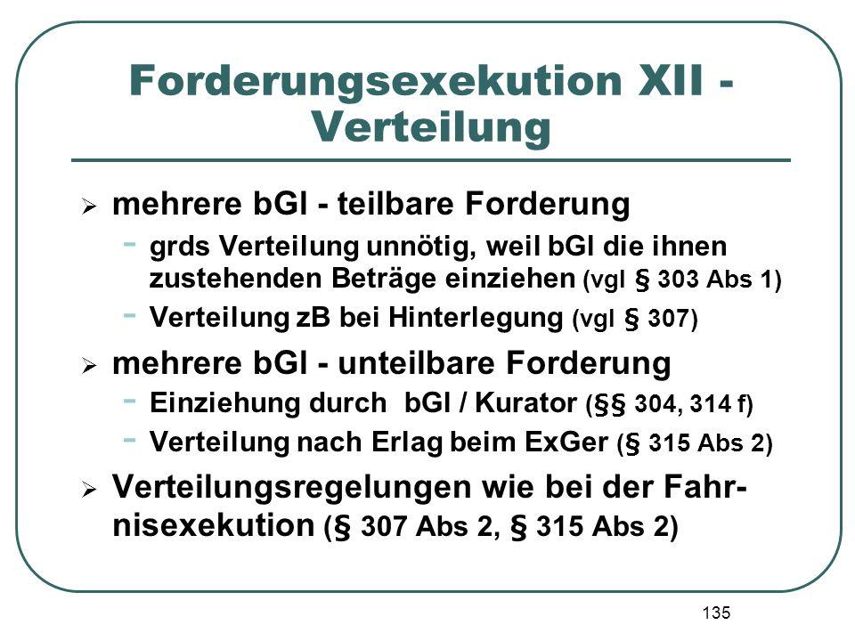135 Forderungsexekution XII - Verteilung mehrere bGl - teilbare Forderung - grds Verteilung unnötig, weil bGl die ihnen zustehenden Beträge einziehen