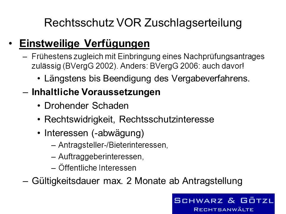 Rechtsschutz VOR Zuschlagserteilung Einstweilige Verfügungen –Frühestens zugleich mit Einbringung eines Nachprüfungsantrages zulässig (BVergG 2002). A