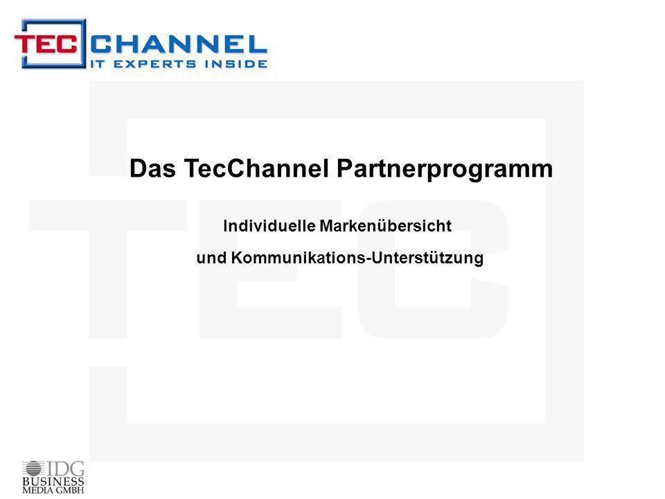 Das TecChannel Partnerprogramm Individuelle Markenübersicht und Kommunikations-Unterstützung