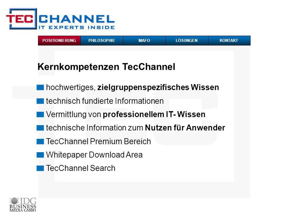 Kernkompetenzen TecChannel hochwertiges, zielgruppenspezifisches Wissen technisch fundierte Informationen Vermittlung von professionellem IT- Wissen t