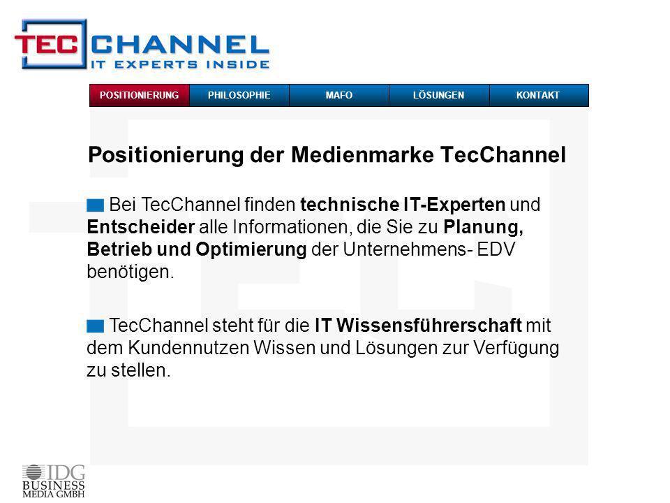 Positionierung der Medienmarke TecChannel Bei TecChannel finden technische IT-Experten und Entscheider alle Informationen, die Sie zu Planung, Betrieb und Optimierung der Unternehmens- EDV benötigen.