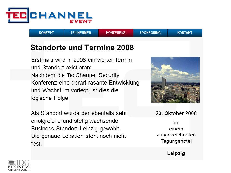 Standorte und Termine 2008 23. Oktober 2008 in einem ausgezeichneten Tagungshotel Leipzig TEILNEHMERKONZEPTSPONSORINGKONTAKTKONFERENZ Erstmals wird in